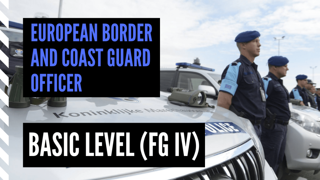 European Border and Coast Guard Officer - Basic Level FGIV
